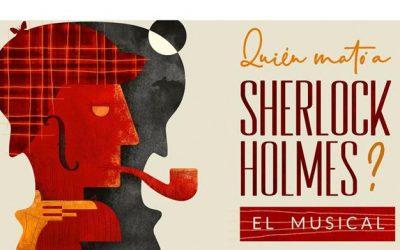 Quién mató a Sherlock Holmes: los musicales vuelven a la Gran Vía